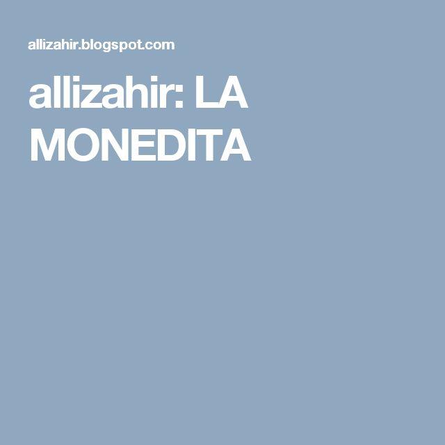 allizahir: LA MONEDITA