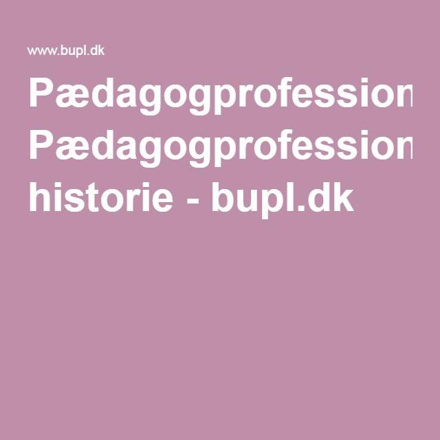 Pædagogprofessionens historie - bupl.dk