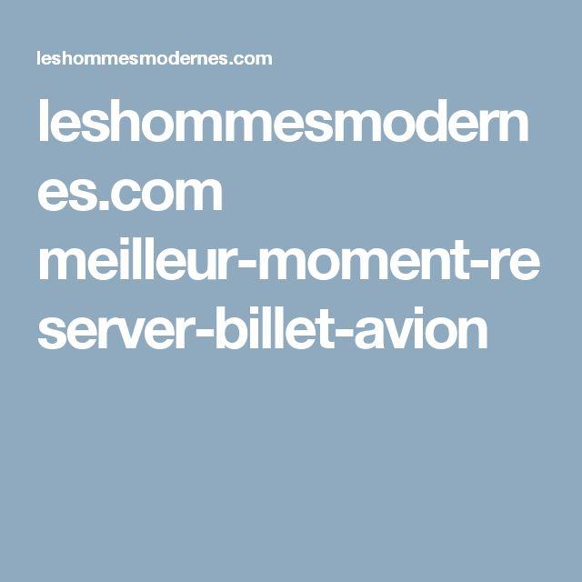 leshommesmodernes.com meilleur-moment-reserver-billet-avion