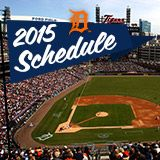 2015 Detroit Tigers Sortable Schedule   tigers.com: Schedule