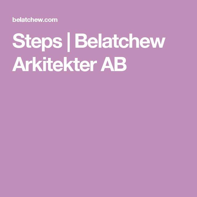 Steps | Belatchew Arkitekter AB