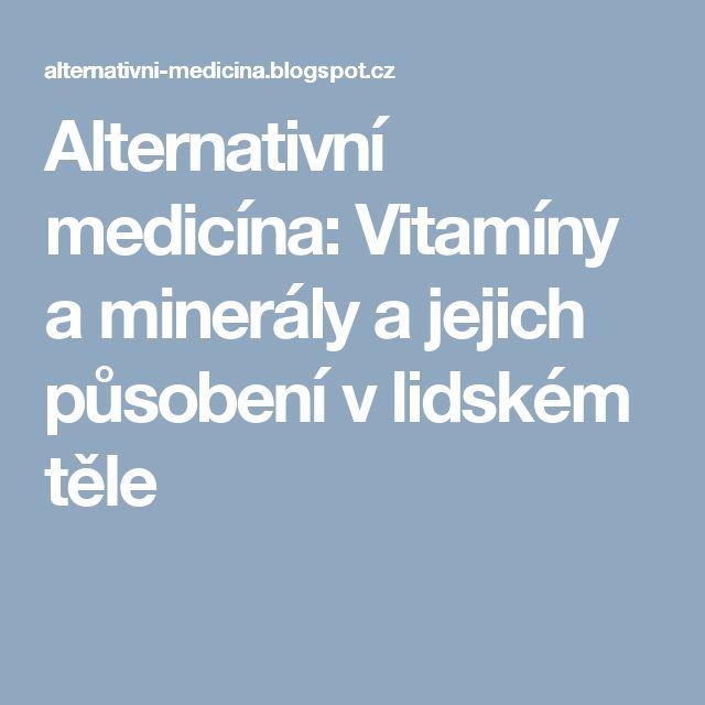 Alternativní medicína: Vitamíny a minerály a jejich působení v lidském těle