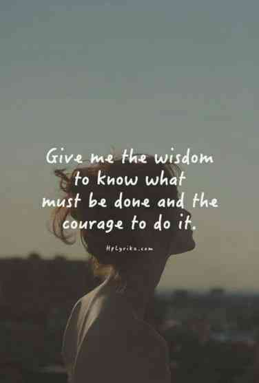 On wisdom and courage.