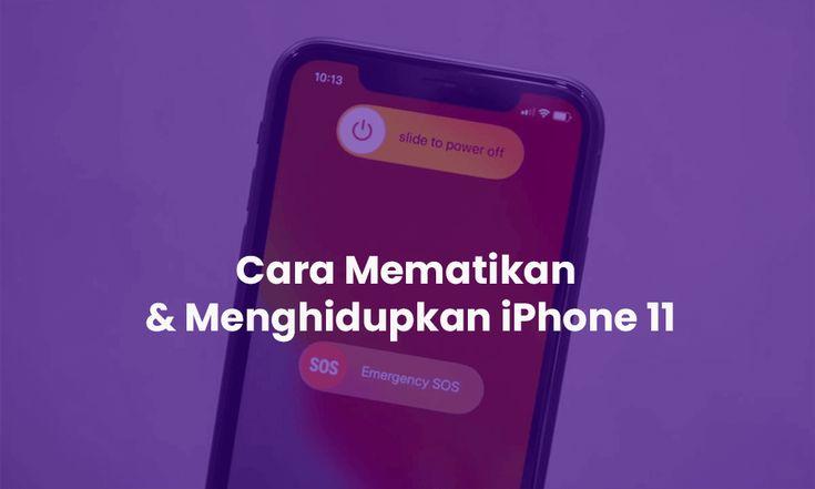 Cara Turn Off Dan Turn On Iphone 11 Iphone 11 Pro Iphone 11 Pro Max Iphone 11 Iphone Apple Logo