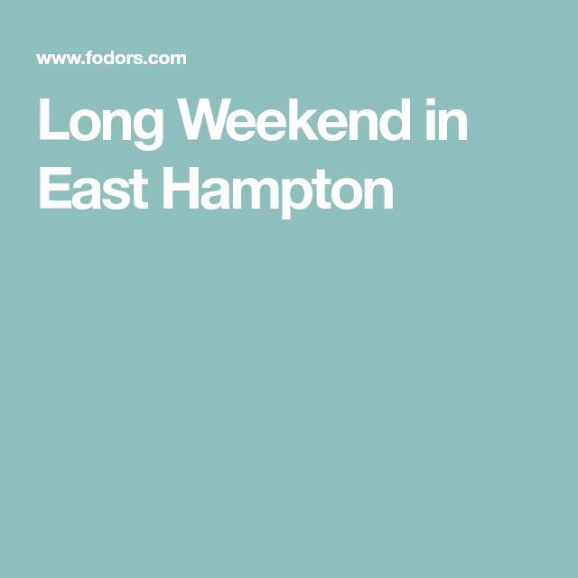 Long Weekend in East Hampton