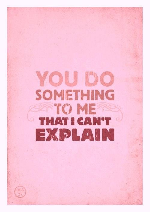 S.C You do something to me that I can't explain... love quote couple relationship lovequote