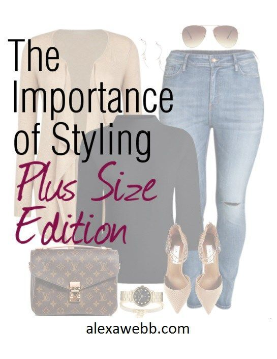 Styling Plus Size Outfits - The Importance of Styling - Alexa Webb - alexawebb.com