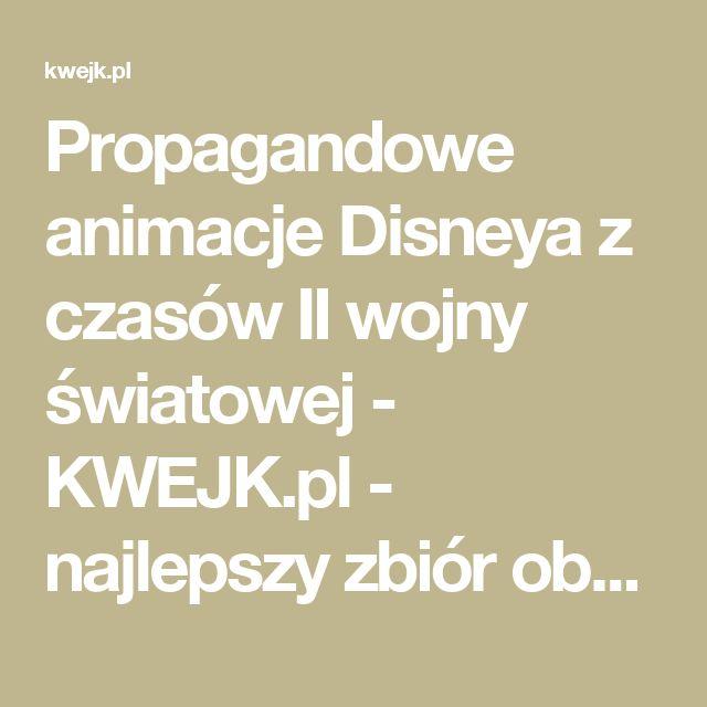 Propagandowe animacje Disneya z czasów II wojny światowej - KWEJK.pl - najlepszy zbiór obrazków z Internetu!