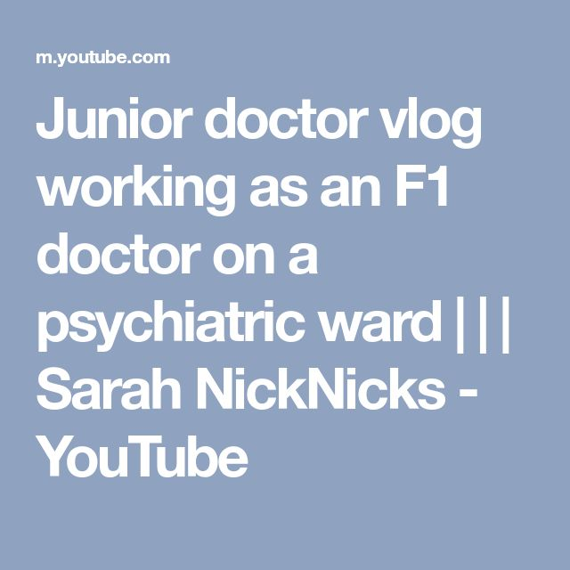 Junior doctor vlog working as an F1 doctor on a psychiatric ward | | | Sarah NickNicks - YouTube