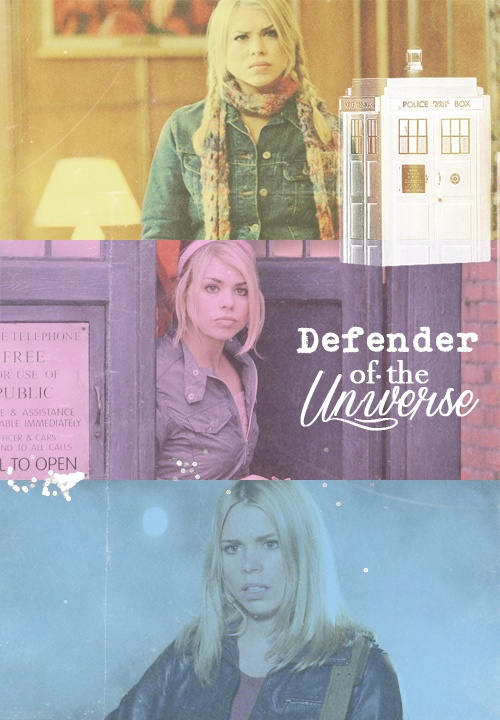 Rose Tyler; Defender of the Earth; The Valiant Child; The Bad Wolf, and my favorite companion.