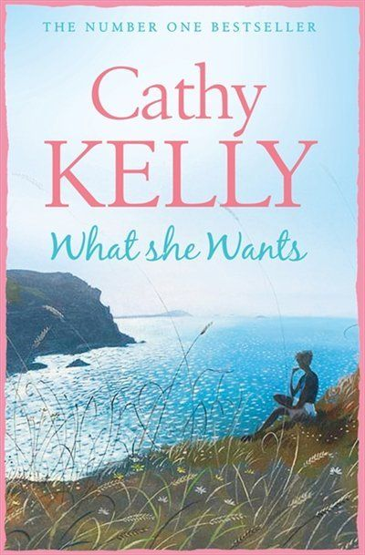 Cathy Kelly -  What She Wants