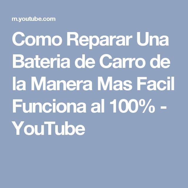 Como Reparar Una Bateria de Carro de la Manera Mas Facil Funciona al 100% - YouTube