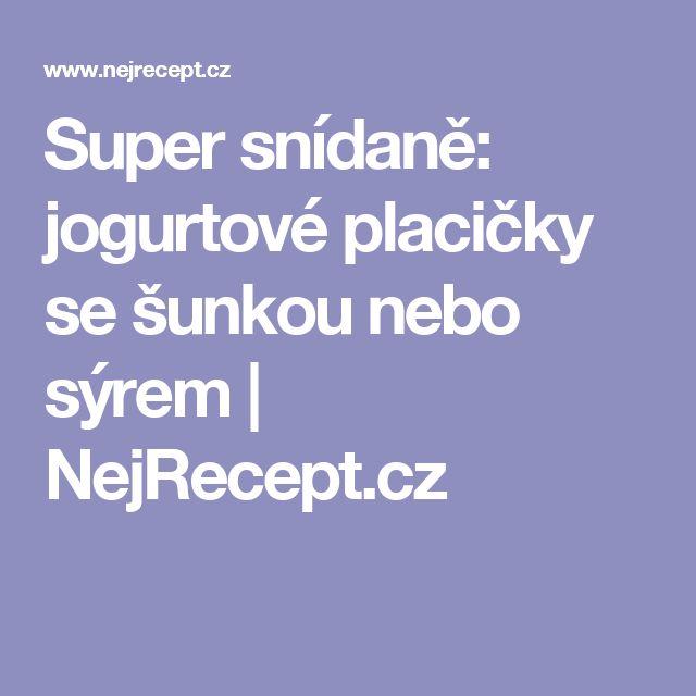 Super snídaně: jogurtové placičky se šunkou nebo sýrem | NejRecept.cz