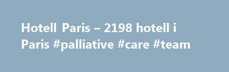 Hotell Paris – 2198 hotell i Paris #palliative #care #team http://hotel.remmont.com/hotell-paris-2198-hotell-i-paris-palliative-care-team/  #hoteller # Hotell i Paris Leter du etter hotell i Paris? Paris, som også er kjent som lysenes by. er en sjarmerende og romantisk storby. De fleste turistene bestiller overnatting i Paris i sommermånedene juni, juli og august, når temperaturen er behagelig og det er høysesong i Paris hva gjelder kulturelle arrangementer. Hvordan komme seg […]