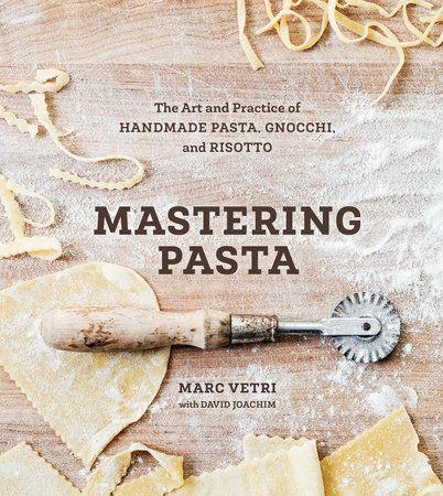 Mastering Pasta by Marc Vetri and David Joachim   PenguinRandomHouse.com  Amazing excerpt I had to share from Penguin Random House