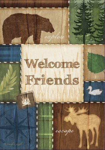Woodlands Welcome Friends Moose Bear Duck Double Sided Garden Flag 13 x 18 by Flag Trends. $12.99. Reads Correctly from Both Sides. Double Sided. Permanently Dyed. Measures 13 x 18. New for 2013. Patchwork Welcome Flag designed by Jennifer Pugh for Flag Trends. The flag features the words Welcome Friends surrounded by bear, pine tree, moose, duck and camp fire. The outdoor decorative flag measures approximately 13 in x 18 in and is sleeved to go on a standard gar...