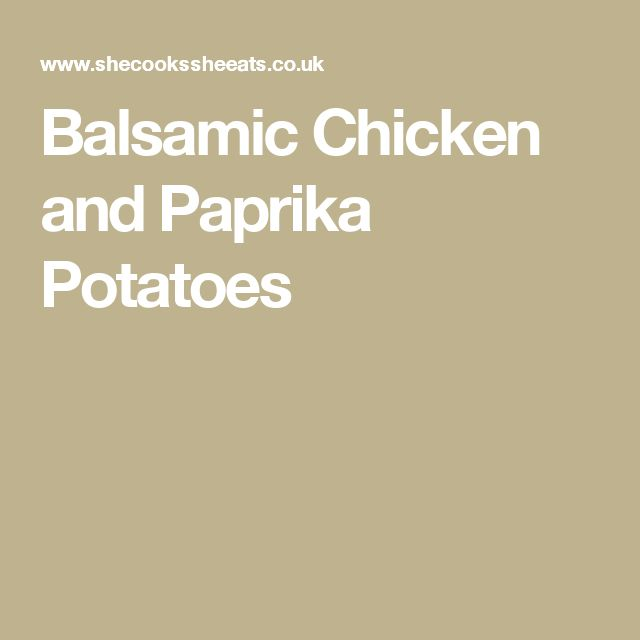 Balsamic Chicken and Paprika Potatoes