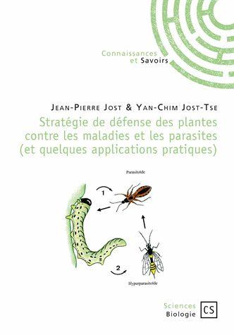 Stratégie de défense des plantes contre les maladies et les      parasites (et quelques applications pratiques) / Jean-Pierre      Jost & Yan-Chim Jost-Tse. http://scd.summon.serialssolutions.com/search?s.q=isbn:(9782753903906)