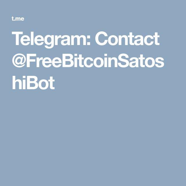 Telegram: Contact @FreeBitcoinSatoshiBot