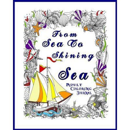 Sea to Shining Sea Adult Coloring Book Journal: Adult Coloring Journal to Write in