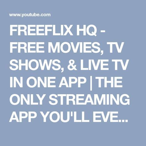 FREEFLIX HQ - FREE MOVIES, TV SHOWS, & LIVE TV IN ONE APP | THE ONLY STREAMING APP YOU'LL EVER NEED? - YouTube