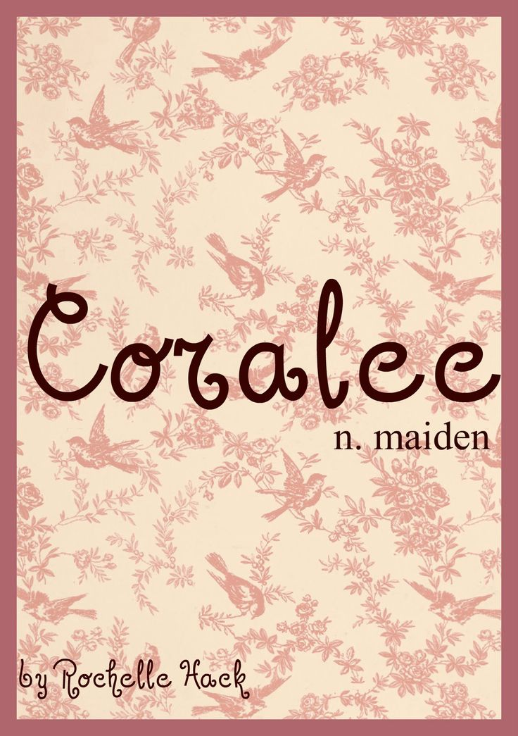Baby Girl Name: Coralee. Meaning: Maiden. Origin: Latin; Greek; English. http://www.pinterest.com/vintagedaydream/baby-names/