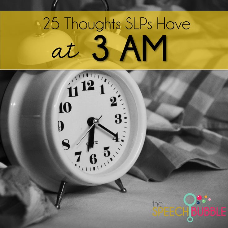 We all need a laugh every now and then, so here's a post with a list of 25 thoughts that SLPs have 3 AM! How many of these can you relate to?! Repinned by myPTsolutions.  Follow us at pinterest.com/myptsolutions