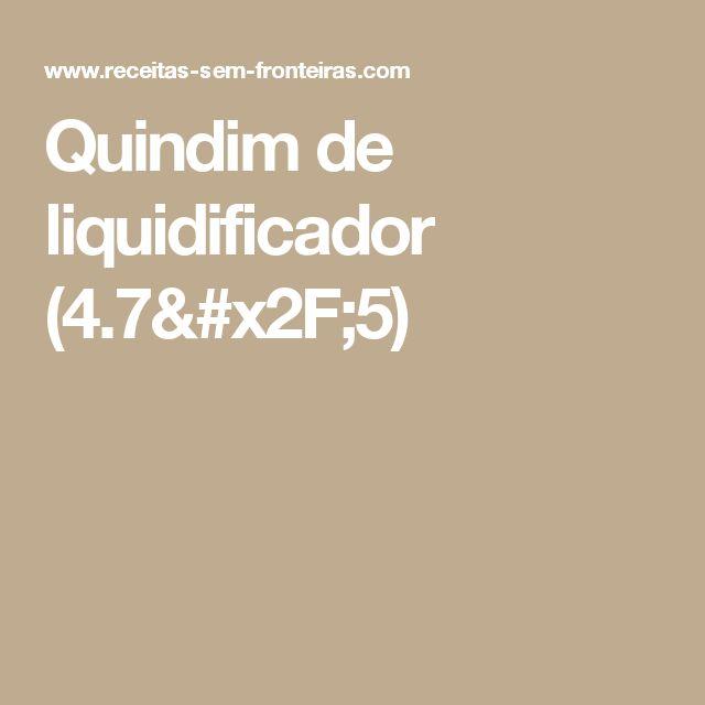 Quindim de liquidificador (4.7/5)