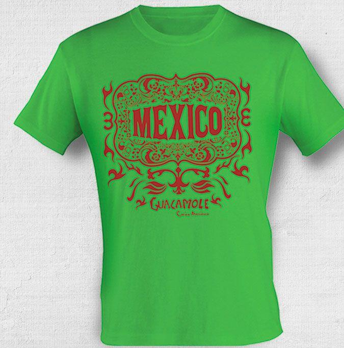 Camiseta com estampa mexicana. Você pode levar para sua casa um pedacinho do méxico e do Guacamole. Mexico. Arriba. Camiseta. Souvenir. Guacamole
