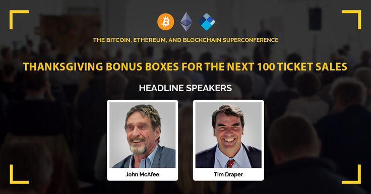Bitcoin Ethereum and Blockchain Super Conference  Thanksgiving Bonus Boxes for the Next 100 Ticket Sales