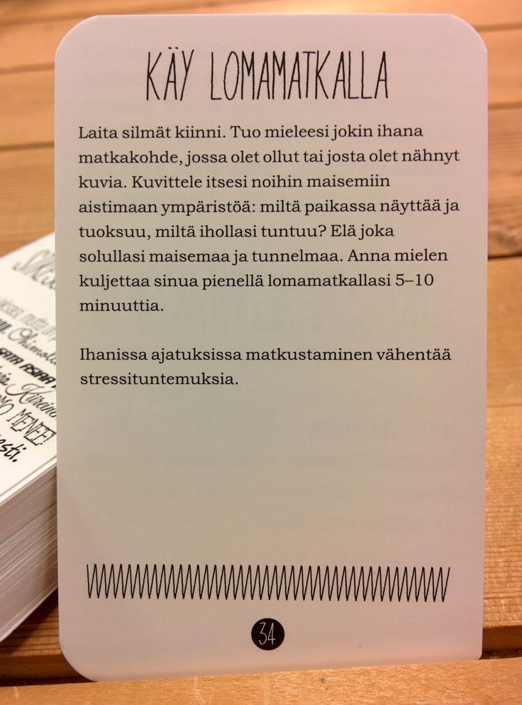 Stressinhallintakorteissa hyödynnetään  mm. kohtaa 1 ja 3. Kortteja löydät täältä:  holvi.com/shop/hidastaelamaa/