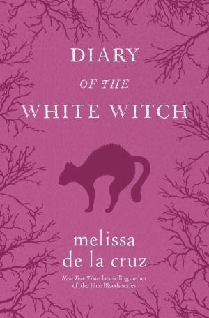 Diary of the White Witch: A Witches of East End Prequel by Melissa De La Cruz
