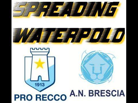 Pro Recco - Brescia 14-11 Parte 1/2 Pallanuoto Waterpolo Vaterpolo