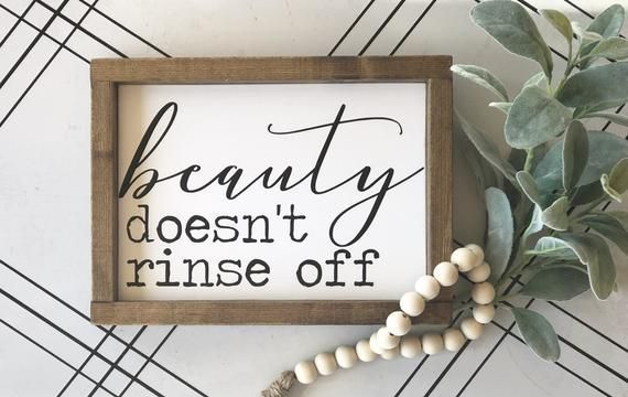 Beauty doesn't rinse off wood sign | bathroom sign | girl's room | powder room | farmhouse style | modern farmhouse | bathroom decor