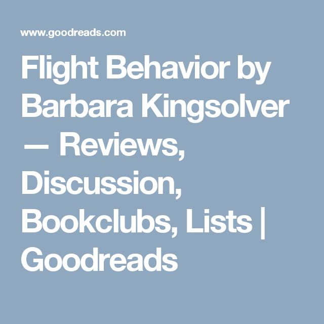Flight Behavior by Barbara Kingsolver — Reviews, Discussion, Bookclubs, Lists | Goodreads