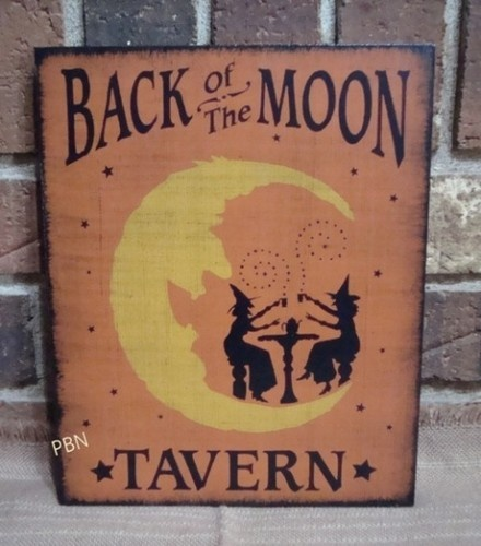 Prim Style Halloween Witch Wood Sign BACK OF THE MOON TAVERN Hp Wiccan Magic
