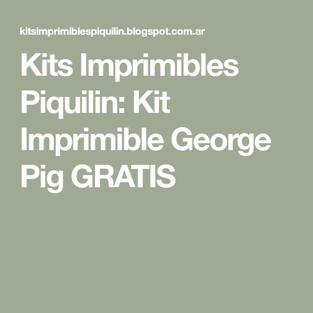 Kits Imprimibles Piquilin: Kit Imprimible George Pig GRATIS