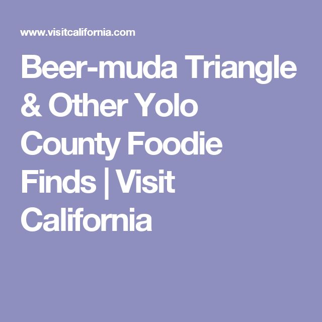 Beer-muda Triangle & Other Yolo County Foodie Finds | Visit California