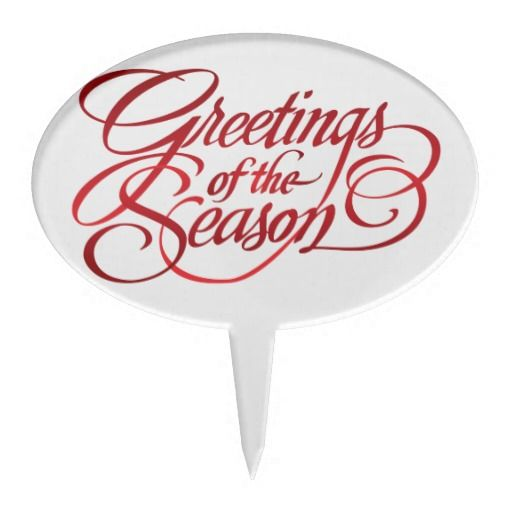 Greetings for the Season - Red Cake Pick.   Background can be changed to any colour you like.