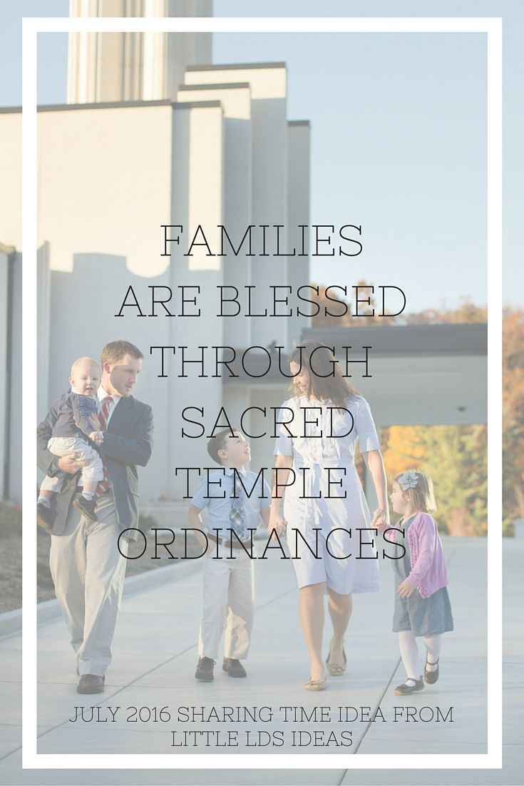 Families are Blessed Through Sacred Temple Ordinances. Here are some great ideas to incorporate into your week 2 Sharing Time lesson for July 2016. Free printables from Little LDS Ideas.