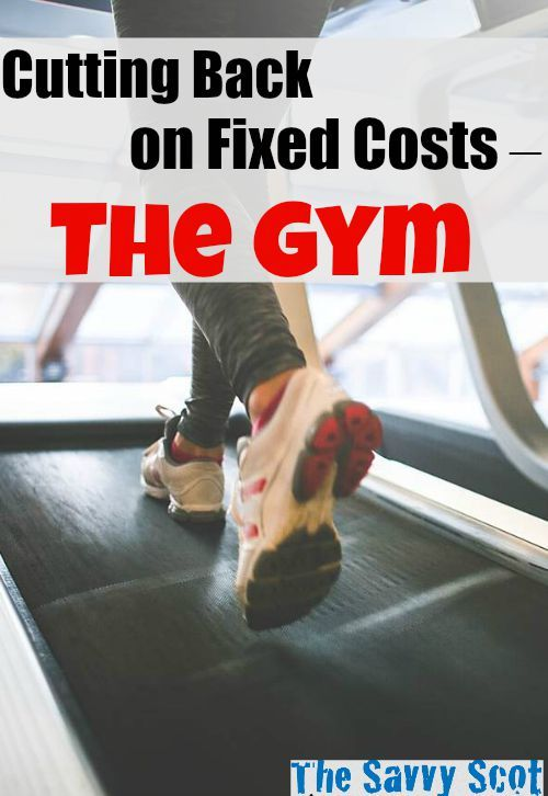 Cutting Back on Fixed Costs – The Gym