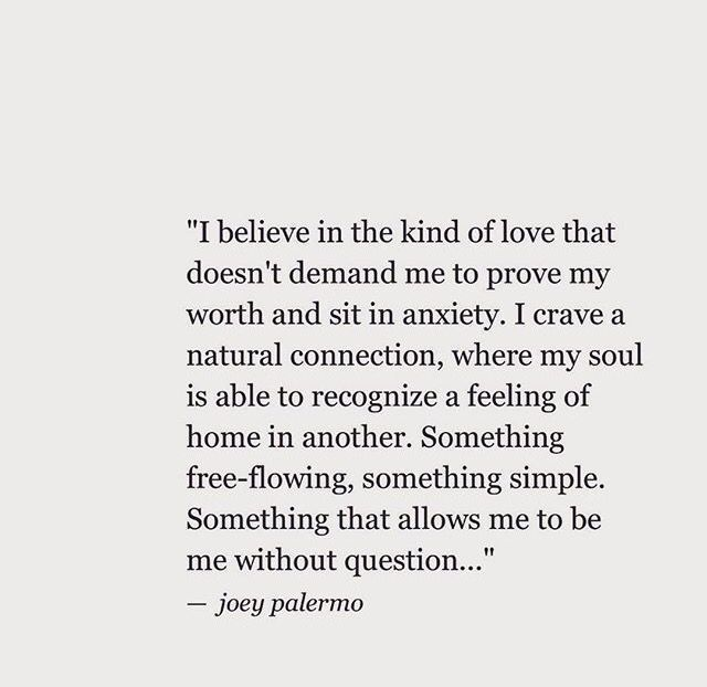 """""""I believe in the kind of love [...] where my soul is able to recognize the feeling of home in another."""""""