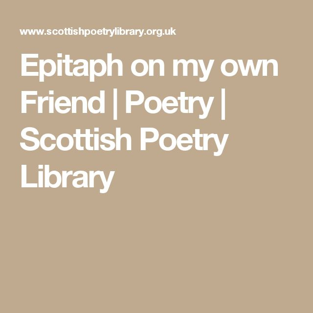 Epitaph on my own Friend | Poetry | Scottish Poetry Library