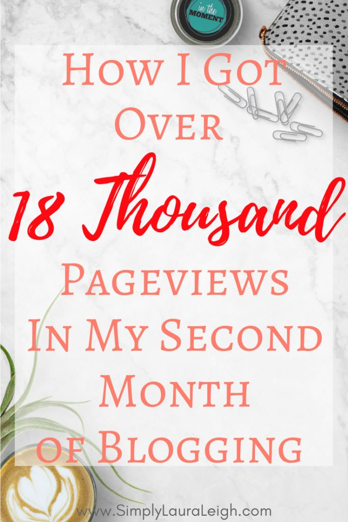 Looking to increase your monthly pageviews? Here are the 6 easy ways I was able to generate over 18 thousand pageviews in my second month of blogging!!
