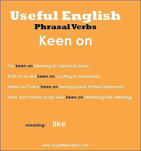 Useful English - Phrasal Verbs: Keen on