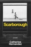 """Scarborough"" by Catherine Hernandez"