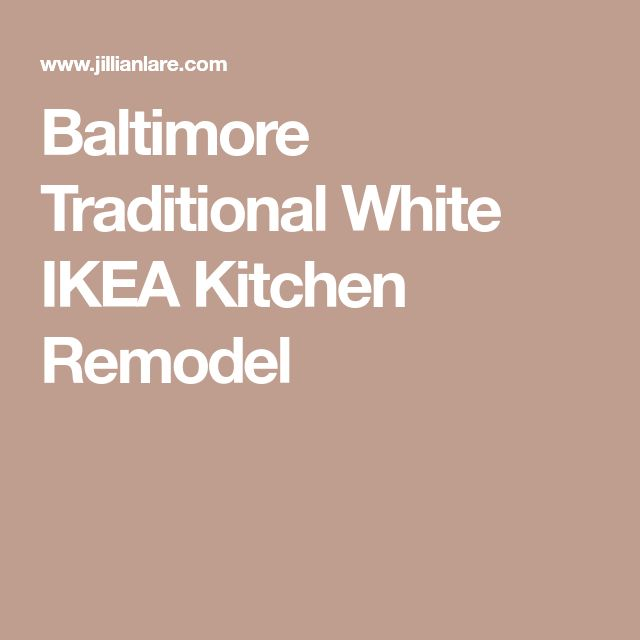 Baltimore Traditional White IKEA Kitchen Remodel