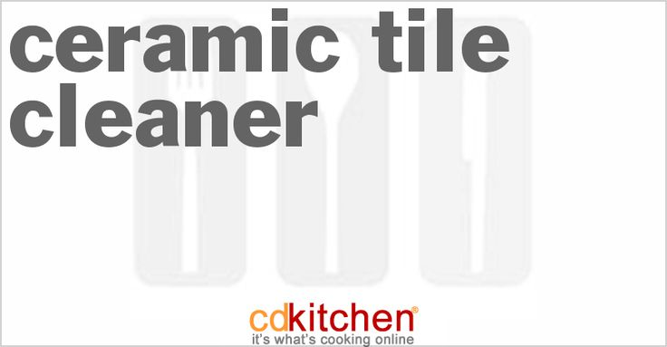 Ceramic Tile Cleaner from CDKitchen.com