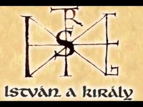 István, a király - Halld meg Uram a kérésem - YouTube