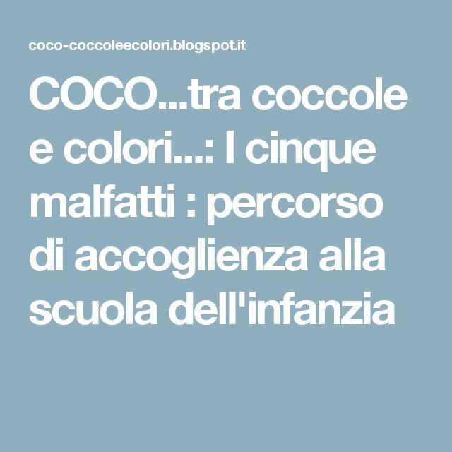 COCO...tra coccole e colori...: I cinque malfatti : percorso di accoglienza alla scuola dell'infanzia